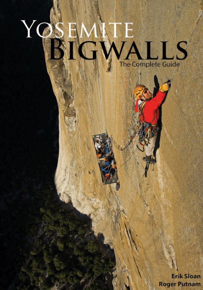 Yosemite Bigwalls the Complete Guide
