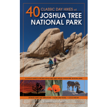 40 Classic day Hikes of Joshua Tree National park