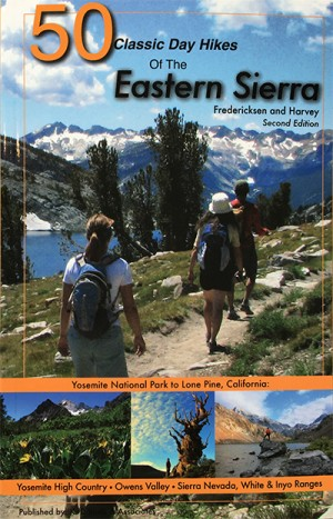 50 Classic Day Hikes of the Eastern Sierra 2nd Ed.